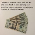 Money is a means to an end, not the other way around.