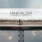 Minimalism (A Documentary About the Important things) is now available on Netflix!